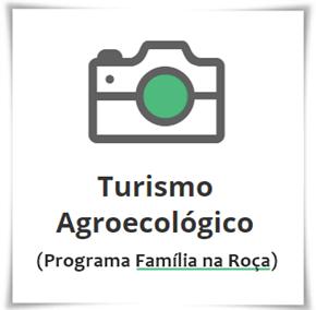 Turismo Agroecológico (Programa Família na Roça)