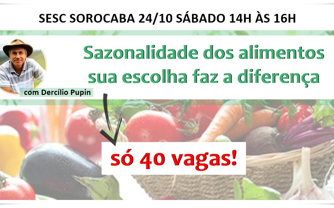 Evento 24/10 Sábado – Sazonalidade dos alimentos – sua escolha faz a diferença SESC Sorocaba